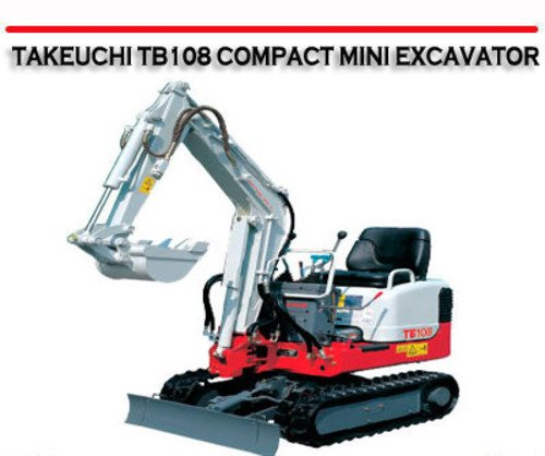 takeuchi tb108 compact mini excavator repair manual. Black Bedroom Furniture Sets. Home Design Ideas