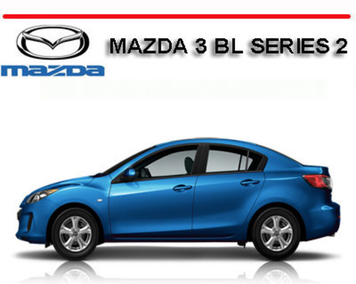mazda 3 bl series 2 mazda3 2013 2014 workshop repair manual downl rh tradebit com 2015 Mazda Axela Custom Mazda 3