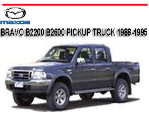 Mazda Bravo B2200 B2600 Pickup Truck 1988-1995 Repair Manual