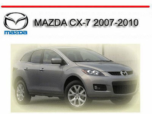 Pay for MAZDA CX-7 2007-2010 WORKSHOP REPAIR MANUAL