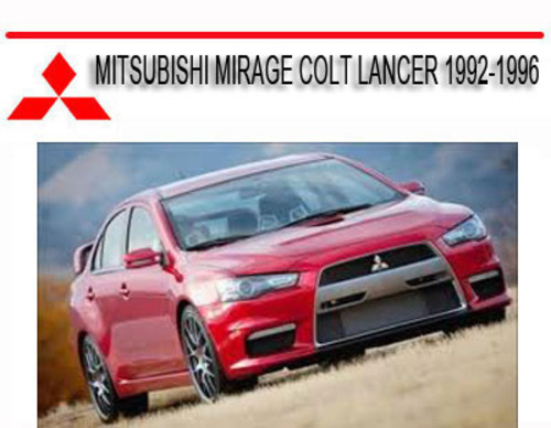mitsubishi mirage colt lancer 1992 1996 repair manual download ma rh tradebit com 2002 Mitsubishi Lancer 2002 Mitsubishi Lancer