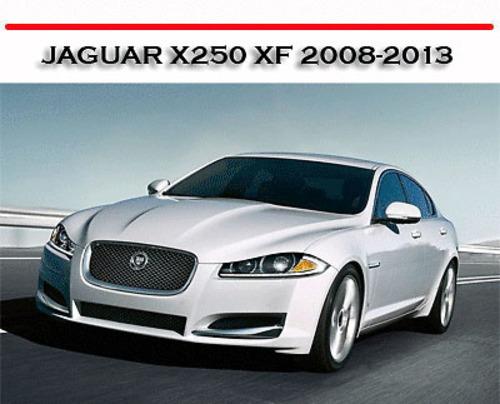 JAGUAR X250 XF 2008-2013 WORKSHOP SERVICE REPAIR MANUAL ...