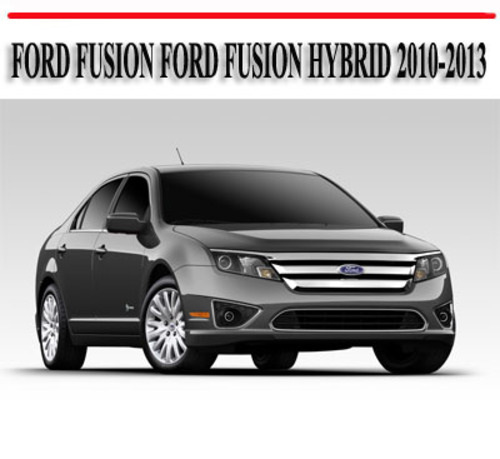 ford fusion ford fusion hybrid 2010 2013 repair manual download m rh tradebit com 2010 ford fusion hybrid repair manual 2010 Ford Fusion Hybrid Interior