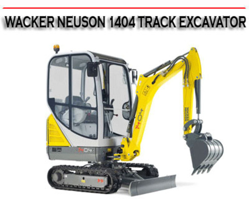 NEUSON 1404 TRACK EXCAVATOR WORKSHOP SERVICE REPAIR MANUAL