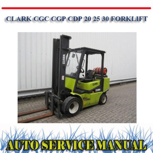 pay for clark cgc cgp cdp 20 25 30 forklift workshop service manual