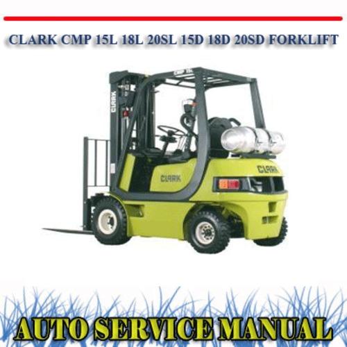 Pay for CLARK CMP 15L 18L 20SL 15D 18D 20SD LIFT WORKSHOP MANUAL