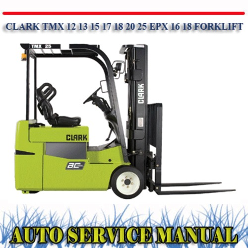 Pay for CLARK TMX 12 13 15 17 18 20 25 EPX 16 18 WORKSHOP MANUAL