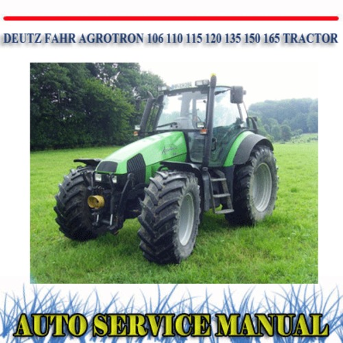 deutz fahr agrotron 106 110 115 135 150 165 repair manual downloa