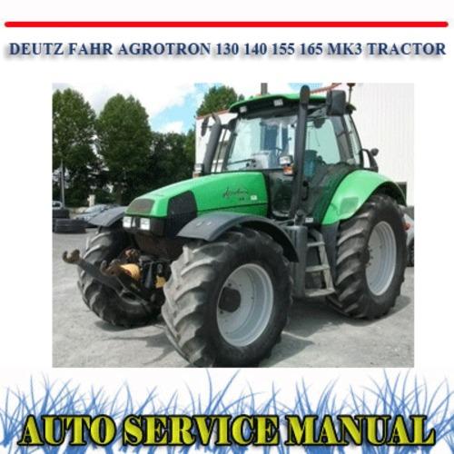 deutz fahr agrotron 130 140 155 165 mk3 workshop manual download