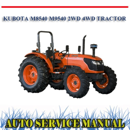 Pay for KUBOTA M8540 M9540 2WD 4WD TRACTOR WORKSHOP SERVICE MANUAL