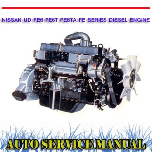 Pay for UD FE6 FE6T FE6TA FE SERIES DIESEL ENGINE WORKSHOP MANUAL