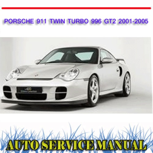 Pay for PORSCHE 911 TWIN TURBO 996 GT2 2001-2005 WORKSHOP MANUAL