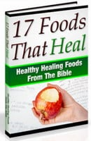 Pay for 17 Foods That Heal - Healthy Healing Foods From The Bible