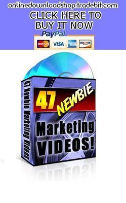 Pay for 47 Newbie Marketing Videos