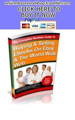 Pay for Buying & Selling Ebooks On Ebay & The World Wide Web