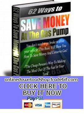 Pay for 62 Ways to Save Money At The Gas Pump