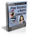 Thumbnail Your Business & Mobile Computing eBook (PLR)