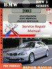 Thumbnail BMW 3 Series 2003 Factory Service Repair Manual PDF