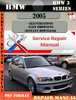 Thumbnail BMW 3 Series 2005 Factory Service Repair Manual PDF