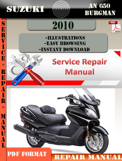 Pay for Suzuki AN 650 Burgman 2010 Digital Service Repair Manual