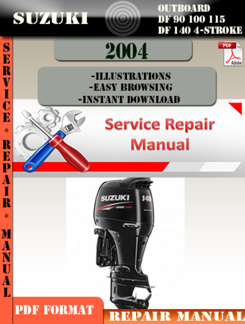 Suzuki outboard df 90 100 115 df 140 4 stroke 2004 manual for Suzuki outboard motor repair