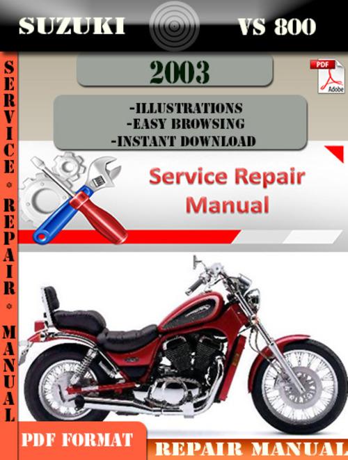 suzuki vs 800 2003 digital factory service repair manual. Black Bedroom Furniture Sets. Home Design Ideas