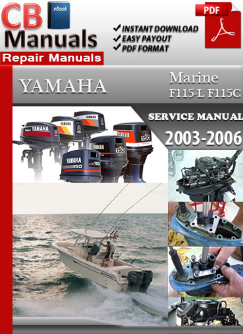 Yamaha f115 l f115c 2003 2006 online service repair manual for Yamaha outboard service