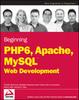 Thumbnail Beginning PHP 6, Apache, MySQL 6 Web Development