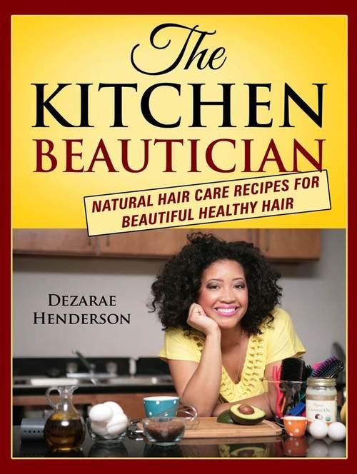 Pay for The Kitchen Beautician: Natural Hair Care Recipes