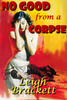 Thumbnail Leigh Brackett No Good From a Corpse