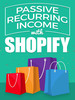 Passive Recurring Income with Shopify Including MRR