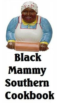Pay for BLACK MAMMY AUNT JEMIMA OLD DIXIE SOUTHERN COOKBOOK