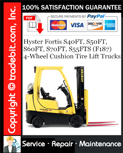 Thumbnail Hyster Fortis S40FT, S50FT, S60FT, S70FT, S55FTS (F187) 4-Wheel Cushion Tire Lift Trucks Service Repair Manual Download ★