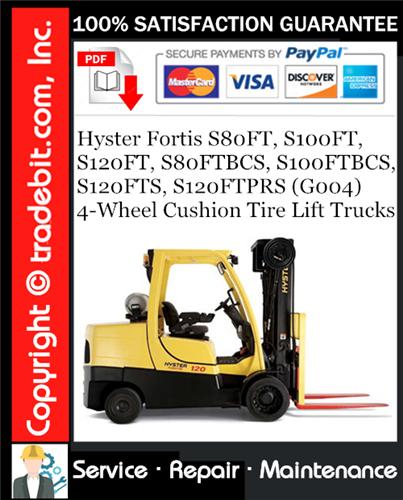 Thumbnail Hyster Fortis S80FT, S100FT, S120FT, S80FTBCS, S100FTBCS, S120FTS, S120FTPRS (G004) 4-Wheel Cushion Tire Lift Trucks Service Repair Manual Download ★