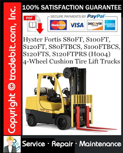Thumbnail Hyster Fortis S80FT, S100FT, S120FT, S80FTBCS, S100FTBCS, S120FTS, S120FTPRS (H004) 4-Wheel Cushion Tire Lift Trucks Service Repair Manual Download ★