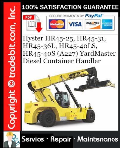 Thumbnail Hyster HR45-25, HR45-31, HR45-36L, HR45-40LS, HR45-40S (A227) YardMaster Diesel Container Handler Service Repair Manual Download ★