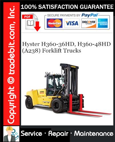 Thumbnail Hyster H360-36HD, H360-48HD (A238) Forklift Trucks Service Repair Manual Download ★