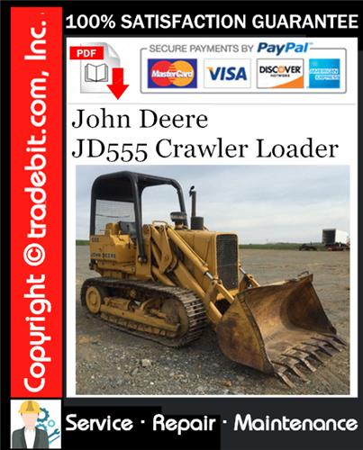Thumbnail John Deere JD555 Crawler Loader Service Repair Manual Download ★