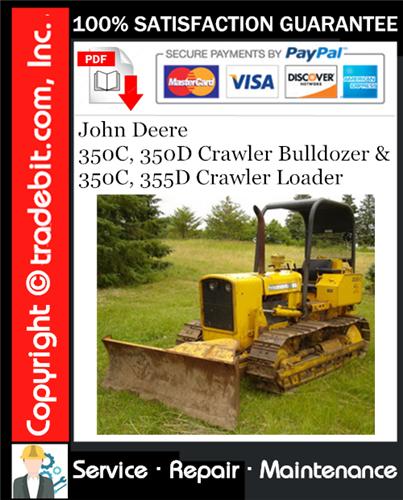 Thumbnail John Deere 350C, 350D Crawler Bulldozer & 350C, 355D Crawler Loader Service Repair Manual Download ★