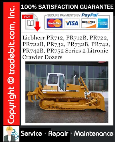 Thumbnail Liebherr PR712, PR712B, PR722, PR722B, PR732, PR732B, PR742, PR742B, PR752 Series 2 Litronic Crawler Dozers Service Repair Manual Download ★