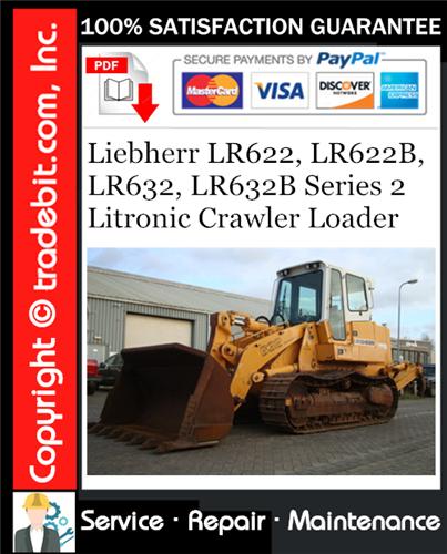 Thumbnail Liebherr LR622, LR622B, LR632, LR632B Series 2 Litronic Crawler Loader Service Repair Manual Download ★