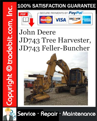 Thumbnail John Deere JD743 Tree Harvester, JD743 Feller-Buncher Service Repair Manual Download ★