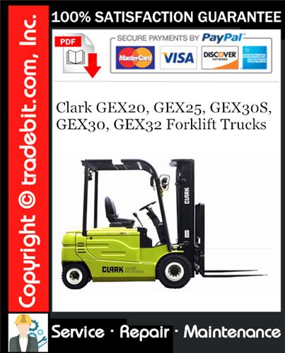 Thumbnail Clark GEX20, GEX25, GEX30S, GEX30, GEX32 Forklift Trucks Service Repair Manual Download ★
