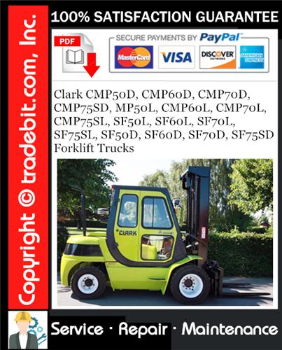 Thumbnail Clark CMP50D, CMP60D, CMP70D, CMP75SD, MP50L, CMP60L, CMP70L, CMP75SL, SF50L, SF60L, SF70L, SF75SL, SF50D, SF60D, SF70D, SF75SD Forklift Trucks Service Repair Manual Download ★