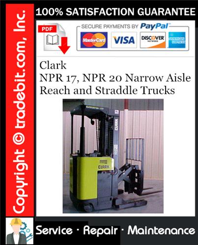 Thumbnail Clark NPR 17, NPR 20 Narrow Aisle Reach and Straddle Trucks Service Repair Manual Download ★