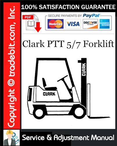Thumbnail Clark PTT 5/7 Forklift Service & Adjustment Manual Download ★