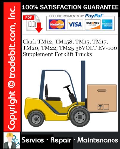 Thumbnail Clark TM12, TM15S, TM15, TM17, TM20, TM22, TM25 36VOLT EV-100 Supplement Forklift Trucks Service Repair Manual Download ★