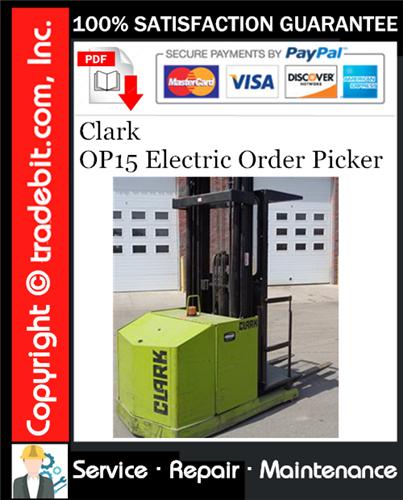 Thumbnail Clark OP15 Electric Order Picker Service Repair Manual Download ★