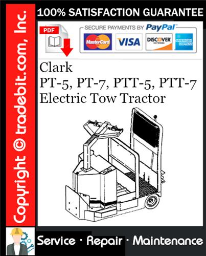 Thumbnail Clark PT-5, PT-7, PTT-5, PTT-7 Electric Tow Tractor Service Repair Manual Download ★