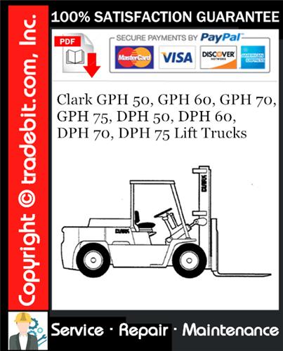 Thumbnail Clark GPH 50, GPH 60, GPH 70, GPH 75, DPH 50, DPH 60, DPH 70, DPH 75 Lift Trucks Service Repair Manual Download ★